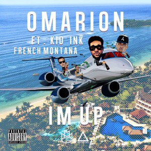 Omarion-ft.-Kid-Ink-French-Montana-Im-Up